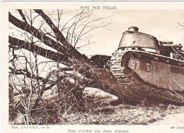 23713 Guerre 1914-18 Avec Nos Poilus -SAFARA 36 Dolly 34084 France -rien Arrete Chars Assaut Char