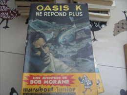 Mes Ref : Caisse 1 : Bob Morane Reedition Marabout : Type 2 50 Oasis K Ne Repond Plus - Aventure