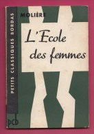 ´´  L' école Des Femmes  ´´ De Molière, Chez Bordas ( 1963 ) En 121 Pages - Theatre