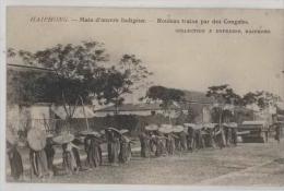 Vietnam-Indochine-Haiphong- Rouleau Trainé Par Des Congaies - Viêt-Nam