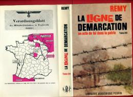 REMY 1969 LIVRE DEDICACE LA LIGNE DE DEMARCATION XVI UN ACTE DE FOI DANS LA PATRIE GUERRE MONDIALE - Livres