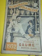 Almanach FRANCOIS/Produits Pharmaceutiques/ Pharmacie GAUME / Boynes /Loiret / 1932    Cal160 - Health