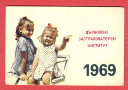 K996 / 1969 State Insurance Institute TWO LITTLE GIRL Calendar Calendrier Kalender Bulgaria Bulgarie Bulgarien - Calendriers