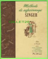 REVUE MODE - MÉTHODE DE REFAÇONNAGE  SINGER - ÉDITION 1942 - 50 PAGES - TRÈS ILLUSTRÉE - - Mode