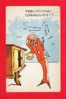 [DC5517] CARTOLINA - PRELIMINARI CORAGGIOSI - Old Postcard - Humor