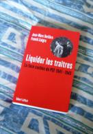 LIQUIDER LES  TRAITRES   LA FACE CACHEE DU PCF  1941- 1943  BERLIERE ET LIAIGRE  2007 - Livres, BD, Revues