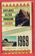"K1025 / 1969  PLEVEN "" Provincial Road MANAGEMENT "" Road Sign -  Calendar Calendrier Kalender Bulgaria Bulgarie - Petit Format : 1961-70"