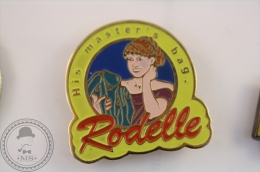 Rodelle His Master´s Bag - Advertising Pin Badge - #PLS - Marcas Registradas