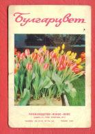K1108 / 1970 BULGARTSVET - FLOWERS  Production Export Import Calendar Calendrier Kalender Bulgaria Bulgarie Bulgarien - Petit Format : 1961-70