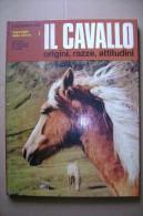 PCE/29 Lugli IL CAVALLO Origini, Razze, Attitudini  De Agostini I Ed.1972 - Animali Da Compagnia