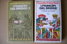 PCE/46 Pabis-Ticci I PRINCIPI DEL BRIDGE 2 Vol. BUR I Ed.1975/1977 - Giochi