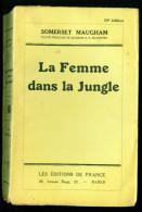 MAUGHAM Somerset : La Femme Dans La Jungle - Editions De France 1934 - Bon état + - Livres, BD, Revues