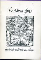 Livre -  Le Château Fort Dans La Vie Médiévale En Alsace (catalogue D´exposition) - Alsace