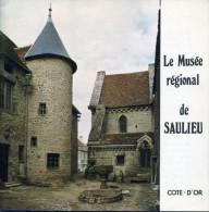 Livre - Le Musée Régional De Saulieu - Bourgogne