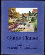 GUIDE CLAUSE - Traité Des Travaux Du Jardinage - ( 14e Édition - 1957 ) . - Garden