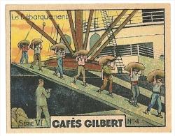 """Image De Collection Des Cafés GILBERT à Paris - Série VI - N° 4 """"Le Débarquement"""" - Années 30 - TBE - Tea & Coffee Manufacturers"""