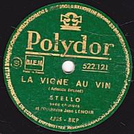 78 Trs - Polydor 522;121 - état B - STELLO - LA VIGNE AU VIN - KYRIE DES MOINES - 78 Rpm - Schellackplatten