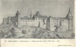 LORRAINE - 55 - MEUSE - BAR LE DUC - Vieille Gravure - Château Des Ducs - Bar Le Duc