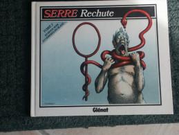 SERRE RECHUTE - Serre