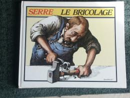SERRE LE BRICOLAGE - Serre