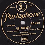 78 Trs - Parlophone  80.642 - état EX -SANDREY  Chansons Grivoises - UN MIRACLE - TROIS ORFÈVRES A LA SAINT ELOI - 78 Rpm - Gramophone Records