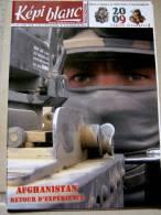 LIVRE - REVUE LE KEPI BLANC DE LA LEGION ETRANGERE DECEMBRE 2008 N� 705 AFGHANISTAN + CALENDRIER