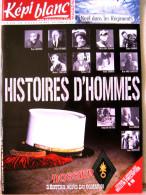 LIVRE - REVUE  LE KEPI BLANC DE LA LEGION ETRANGERE FEVRIER 2009 N� 707  HISTOIRES D�HOMMES DOSSIER DESTINS HORS DU COMM