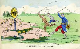 """6726 - Satirique : Les Cochons """"boches"""" Aux Casques à Pointe  Repassent La Frontière, Bête Et Guerre - Guerra 1914-18"""