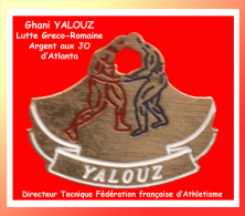 SUPER PIN´S LUTTE-YALOUZ : Ghani YALOUZ Le LUTTEUR Bisontin Le Plus Titré Des LUTTEURS Médaille D'Argent JO ATLANTA - Lutte