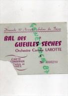 87 - LIMOGES - CARTE ENTREE BAL DES GUEULES SECHES ORCHESTRE CAMILLE LAROTTE- SALONS DU FAISAN 1947 - Documents Historiques