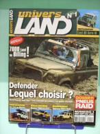 UNIVERS LAND N° 1 Des 4x4 Et Des Hommes - 2005 - Dossier Defender, Bowler, Land 88 Série III, Pneus Raid, Billing - Auto/Moto