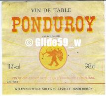 Etiquette De Vin - Ponduroy - Vin De Table - Vin De Diff. Pays De La C. E. - 98 Cl - 11% Vol - Nollevalle - 02500 HIRSON - Rode Wijn