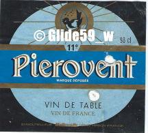 Etiquette De Vin - Pierovent - Vin De Table - Vin De France - 98 Cl - 11° - Nollevalle - 02500 HIRSON - Andere