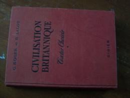 CIVILISATION BRITANNIQUE TEXTES CHOISIS G. ROGER R. LALOU Classes De Seconde Premières Et Supérieures 1961 DIDIER - Histoire