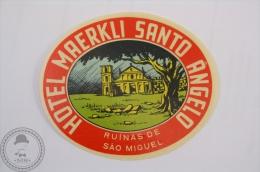 Hotel Maerkli Santo ângelo - Ruinas De Sao Miguel  - Brasil - Original Hotel Luggage Label - Sticker - Hotel Labels