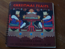 CHRISTMAS FEASTS By LORNA J. SASS THE METROPOLITAN MUSEUM OF ART - Cuisine, Plats Et Vins