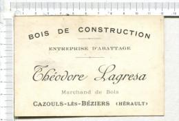 PUBLICITE  ANCIENNE  -  Bois De Construction - Entreprise D Abattage - Théodore  LAGRESA  - CAZOULS Lès BEZIERS  Hérault - Targhe Di Cartone