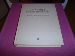 MELANGES HOMMAGES A PIERRE ROSENBERG 2001 - Art