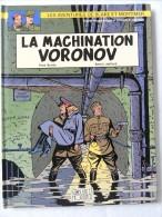 """Y. Sente - A. Julliard - """" La Machination Voronov """" - Les Aventures De Blake Et Mortimer - Éditions Blake.et.Mortimer - Blake Et Mortimer"""