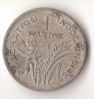 INDOCHINE 1 PIASTRE  1947 - Colonias