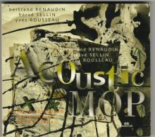 Bertrand RENAUDIN / Hervé SELLIN / Yves ROUSSEAU : Acoustic MOP (digipak) - Jazz