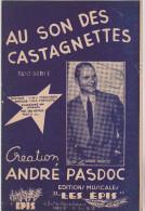 (az5)au Son Des Castagnettes , ANDRE PASDOC , Paroles : MAX FRANCOIS ;musique : J ET J MEDINGER - Partitions Musicales Anciennes