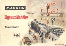 Train Treinen MARKLIN - Signaux Modèles Manuel Illustré - Signalen - édition 1956 - Unclassified