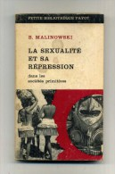 - LA SEXUALITE ET SA REPRESSION DANS LES SOCIETES PRIMITIVES . PAR B. MALINOWSKI  . PARIS PAYOT 1967 - Psychology/Philosophy