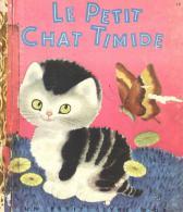 Le Petit Chat Timide (Un Petit Livre D´Or) Par Cathleen Schurr, Illustrations De Gustave Tenggre - Livres, BD, Revues