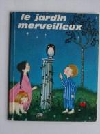 ALBUMS MERVEILLEUX N�143: Le jardin merveilleux - Livre enfant 1969 GAUTIER-LANGUEREAU