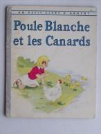 PETIT LIVRE D�ARGENT N�11: Poule Blanche et les Canards - Livre enfant 1955 COCORICO