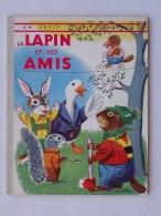 PETIT LIVRE D�ARGENT N�126: Le lapin et ses amis - Livre enfant 1962 Editions des 2 Coqs d�Or