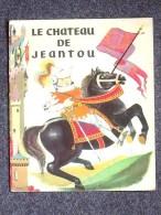 ALBUM de FRANCINOU: LE CHATEAU DE JEANTOU Livre pour enfants 1961 - Editions JESCO