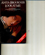 ANITA BROOKNER LOOK AT ME  192 PAGES 1989 - Romans